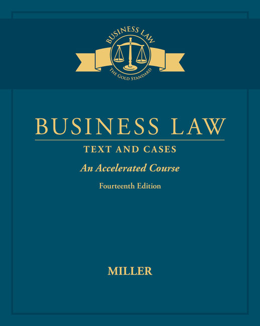 Solution Manual For Business Law: Text & Cases - An Accelerated Course, 14th Edition By Roger LeRoy Miller, ISBN-10: 1337105589, ISBN-13: 9781337105583