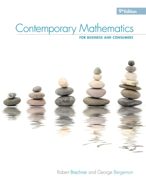 Test Bank for Contemporary Mathematics for Business & Consumers, 9th Edition By Robert Brechner, George Bergeman, ISBN-10: 0357026489, ISBN-13: 9780357026489