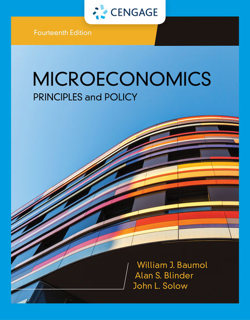 Test Bank For Microeconomics: Principles & Policy, 14th Edition By William J. Baumol, Alan S. Blinder, John L. Solow, ISBN-10: 1337912468, ISBN-13: 9781337912464