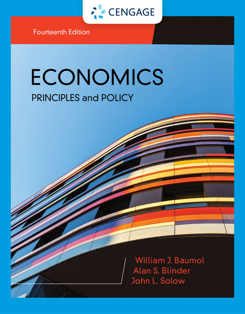 Test Bank For Economics: Principles & Policy, 14th Edition By William J. Baumol, Alan S. Blinder, John L. Solow, ISBN-10: 1337912387, ISBN-13: 9781337912389