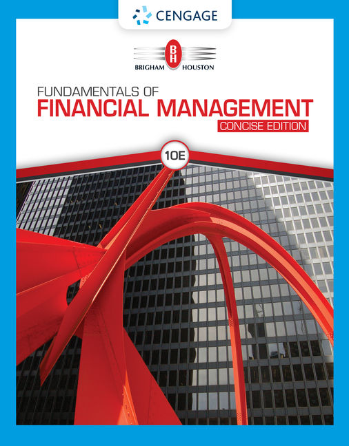 Solution Manual For Fundamentals of Financial Management, Concise Edition, 10th Edition By Eugene F. Brigham. Joel F. Houston.ISBN-10: 1337910961, ISBN-13: 9781337910965