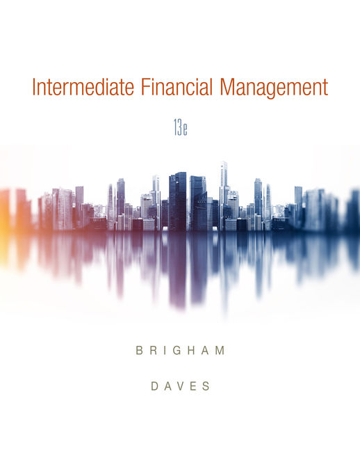 Solution Manual For Intermediate Financial Management, 13th Edition By Eugene F. Brigham, Phillip R. Daves, ISBN-10: 0357114515, ISBN-13: 9780357114513