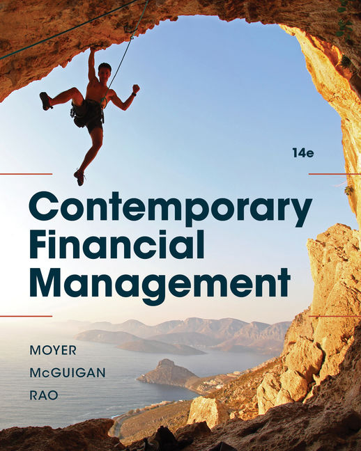 Solution Manual For Contemporary Financial Management, 14th Edition By R. Charles Moyer, James R. McGuigan, Ramesh P. Rao, ISBN-10: 0357128699, ISBN-13: 9780357128695