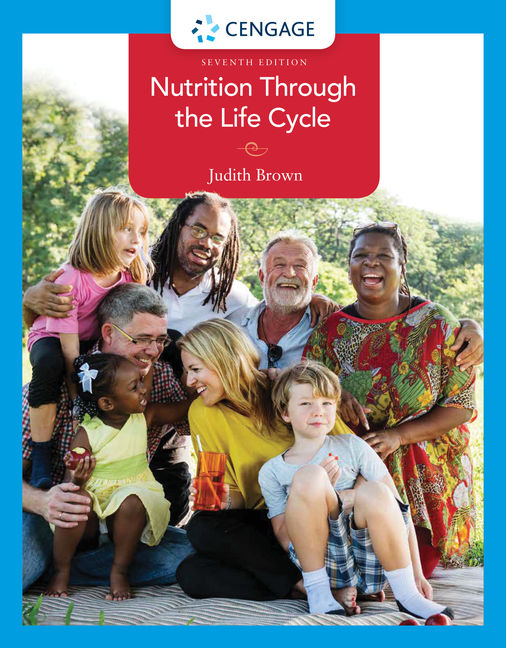 Test Bank for Nutrition Through the Life Cycle, 7th Edition By Judith E. Brown, ISBN-10: 0357020030, ISBN-13: 9780357020036