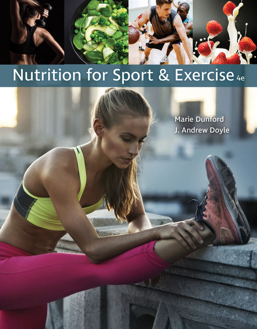 Test Bank for Nutrition for Sport and Exercise, 4th Edition By Marie Dunford, J. Andrew Doyle,ISBN-10: 1337556807, ISBN-13: 9781337556804