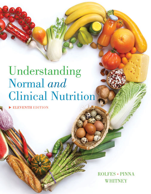 Test Bank for Understanding Normal and Clinical Nutrition, 11th Edition By Sharon Rady Rolfes, Kathryn Pinna, Eleanor Noss Whitney, ISBN-10: 1337113085, ISBN-13: 9781337113083