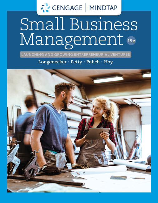 Test Bank for Small Business Management: Launching & Growing Entrepreneurial Ventures, 19th Edition by Justin G. Longenecker, J. William Petty, Leslie E. Palich, Frank Hoy, ISBN-10: 0357039327 ISBN-13: 9780357039328
