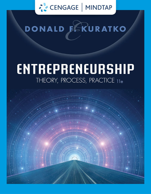 Solution Manual for Entrepreneurship: Theory, Process, Practice, 11th Edition By Donald F. Kuratko, ISBN-10: 0357033132, ISBN-13: 9780357033135