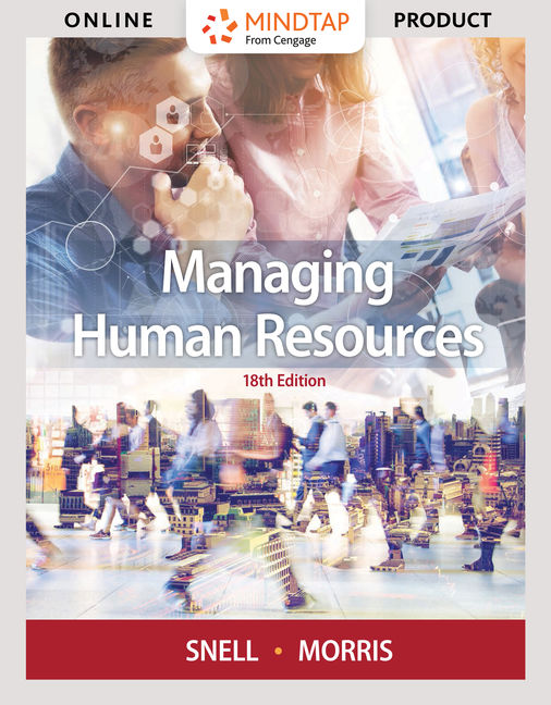 Test Bank for Managing Human Resources, 18th Edition By Scott Snell, Shad Morris,ISBN-10: 1337387231 ISBN-13: 9781337387231