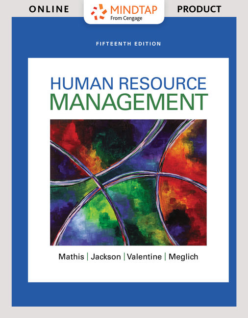 Solution Manual for Human Resource Management, 15th Edition By Robert L. Mathis, John H. Jackson, Sean Valentine, Patricia Meglich, ISBN-10: 1337407240, ISBN-13: 9781337407243