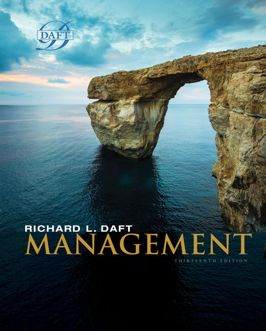 Solution Manual for Management, 13th Edition By Richard L. Daft, ISBN-10: 1305969227, ISBN-13: 9781305969223