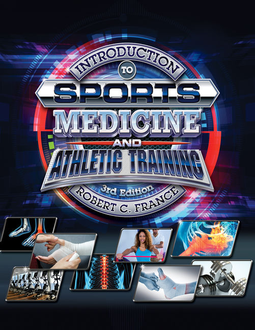 Test Bank for Introduction to Sports Medicine and Athletic Training, 3rd Edition By Robert C France, ISBN-10: 1337790419, ISBN-13: 9781337790413
