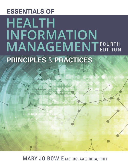 Test Bank for Essentials of Health Information Management: Principles and Practices, 4th Edition By Mary Jo Bowie, ISBN-10: 1337553735, ISBN-13: 9781337553735