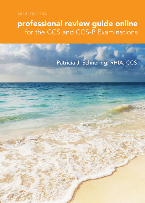 Test Bank for Professional Review Guide Online for the CCS/CCS-P Examination, 2018, 1st Edition By Patricia Schnering, ISBN-10: 1337397423, ISBN-13: 9781337397421