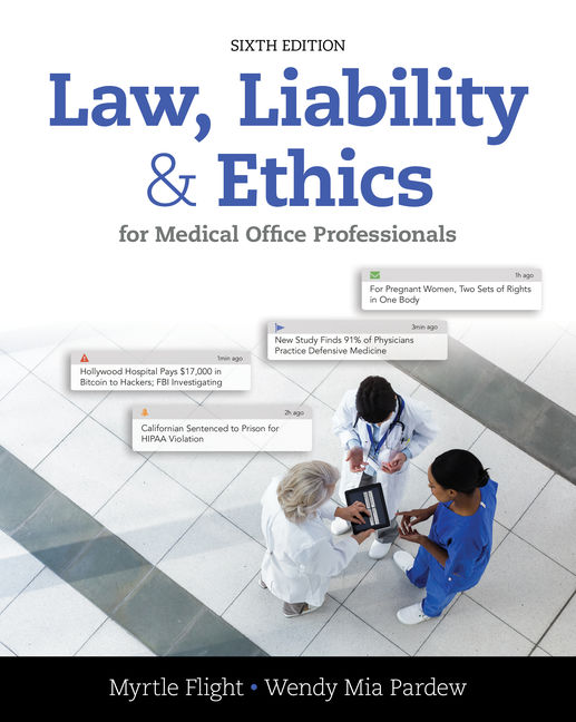 Test Bank for Law, Liability, and Ethics for Medical Office Professionals, 6th Edition By Myrtle R. Flight, Wendy Mia Pardew, ISBN-10: 1305972783, ISBN-13: 9781305972780
