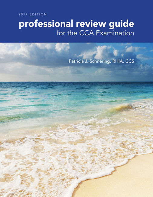 Test Bank for Professional Review Guide for the CCA Examination, 2017 Edition, 1st Edition By Patricia Schnering, ISBN-10: 1305956664, ISBN-13: 9781305956667