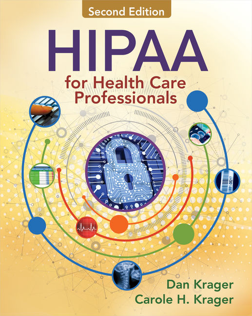 Test Bank for HIPAA for Health Care Professionals, 2nd Edition By Dan Krager, Carole H. Krager,ISBN-10: 1305946081, ISBN-13: 9781305946088