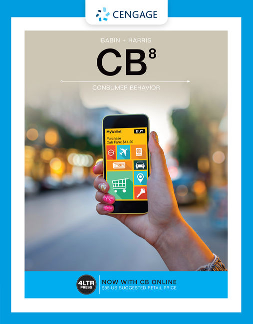 Solution Manual for CB, 8th Edition By Barry J. Babin, Eric Harris, ISBN-10: 1305667255, ISBN-13: 9781305667259