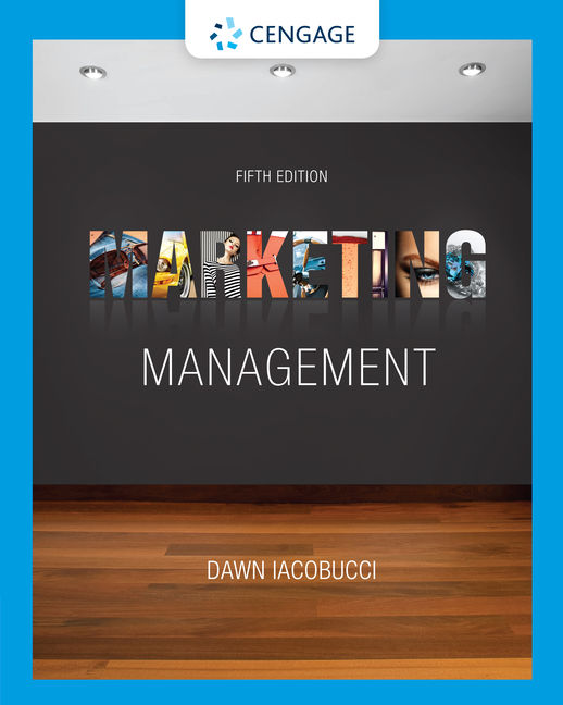 Test Bank for Marketing Management, 5th Edition By Dawn Iacobucci, ISBN-10: 1337100307, ISBN-13: 978133710030