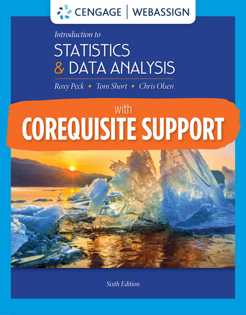 Test Bank for Introduction to Statistics and Data Analysis, 6th Edition By Roxy Peck, ISBN-10: 0357420438, ISBN-13: 9780357420430