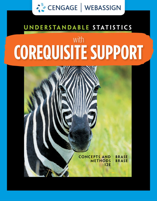 Test Bank for Corequisite Support for Understandable Statistics, 12th Edition By Charles Henry Brase, ISBN-10: 035711941X, ISBN-13: 9780357119419