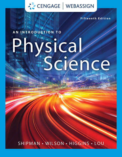 Test Bank for An Introduction to Physical Science, 15th Edition By James T. Shipman, Jerry D. Wilson, Charles A. Higgins, Jr., Bo Lou, ISBN-10: 0357021517, ISBN-13: 9780357021514