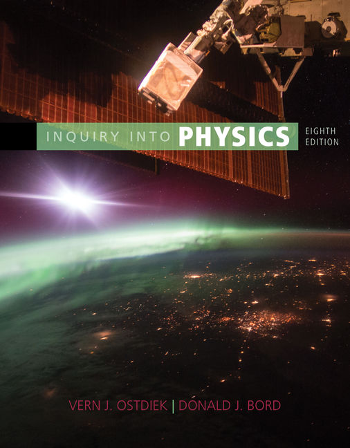 Test Bank for Inquiry into Physics, 8th Edition By Vern J. Ostdiek, Donald J. Bord, ISBN-10: 1337879665, ISBN-13: 9781337879668