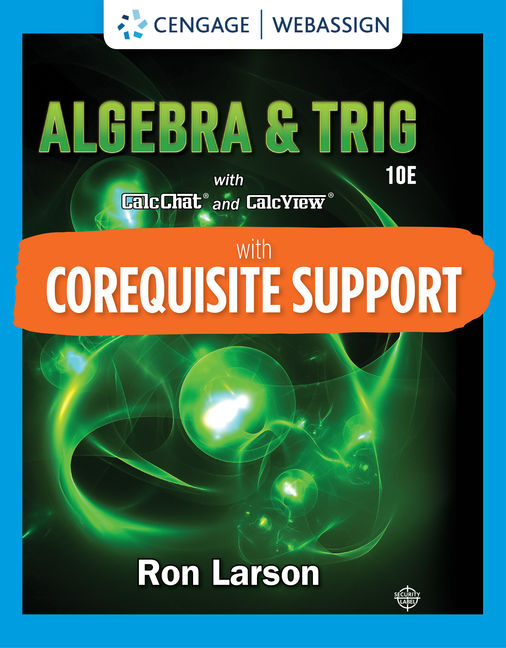 Solution Manual for Corequisite Support for Algebra & Trigonometry, 10th Edition By Ron Larson, ISBN-10: 035738038X, ISBN-13: 9780357380383