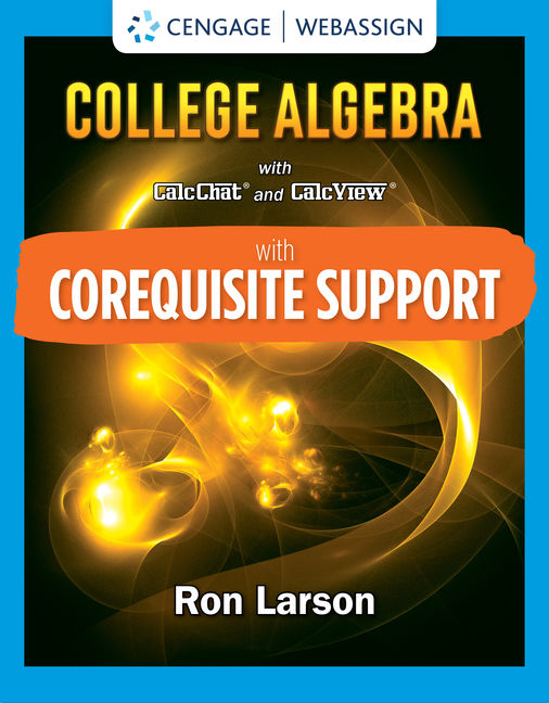 Solution Manual for Corequisite Support for College Algebra, 10th Edition By Ron Larson, ISBN-10: 0357381289, ISBN-13: 9780357381281