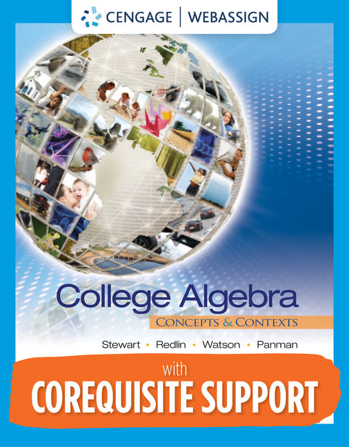 Test Bank for Corequisite Support for College Algebra: Concepts and Contexts, 1st Edition By James Stewart, Lothar Redlin, Saleem Watson, Phyllis Panman, ISBN-10: 0357422457, ISBN-13: 9780357422458