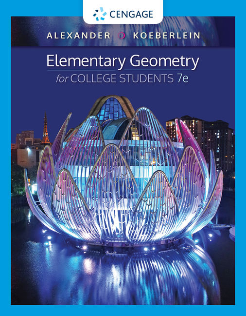 Test Bank for Elementary Geometry for College Students, 7th Edition By Daniel C. Alexander, Geralyn M. Koeberlein, ISBN-10: 035702219X, ISBN-13: 9780357022191