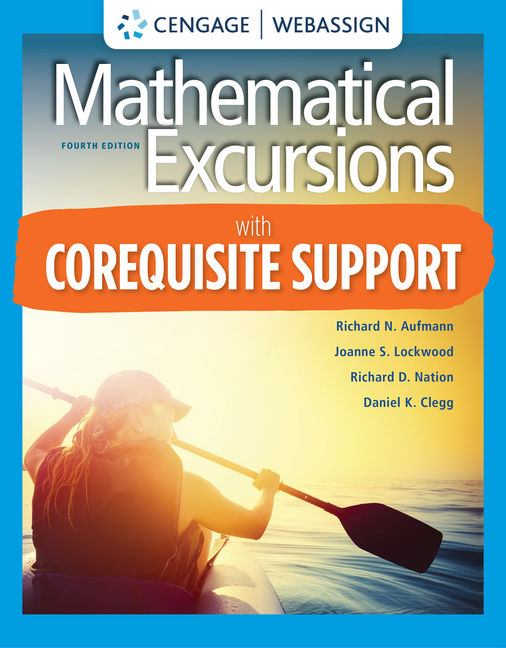 Test Bank for Mathematical Excursions, 4th Edition By Richard Aufmann, ISBN-10: 0357113020, ISBN-13: 9780357113028