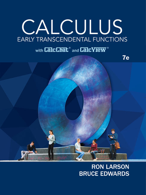 Solution Manual for Calculus: Early Transcendental Functions, 7th Edition By Ron Larson, Bruce H. Edwards, ISBN-10: 133763185X, ISBN-13: 9781337631853