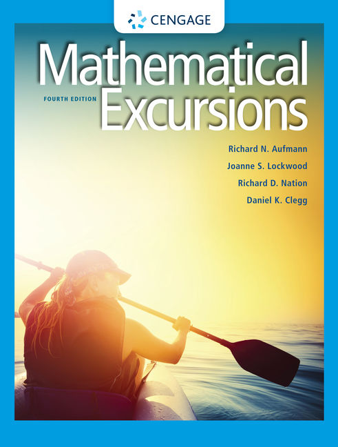 Test Bank for Mathematical Excursions, 4th Edition By Richard Aufmann, Joanne S. Lockwood, Richard D. Nation, Daniel K. Clegg