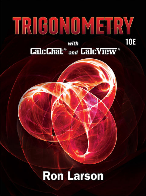 Solution Manual for Trigonometry, 10th Edition By Ron Larson, ISBN-10: 1337879622, ISBN-13: 9781337879620