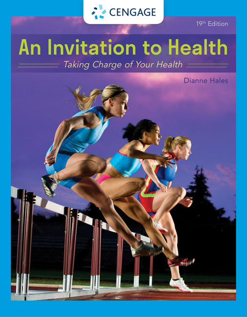 Test Bank for An Invitation to Health: Taking Charge of Your Health, 19th Edition By Dianne Hales, ISBN-10: 0357136829, ISBN-13: 9780357136829
