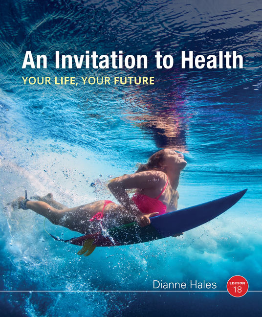 Test Bank for An Invitation to Health, 18th Edition By Dianne Hales, ISBN-10: 1337557161, ISBN-13: 9781337557160