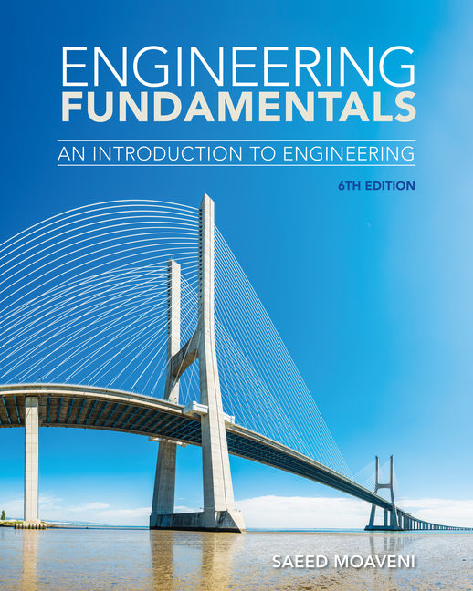 Solution Manual for Engineering Fundamentals: An Introduction to Engineering, 6th Edition By Saeed Moaveni, ISBN-10: 0357126599, ISBN-13: 9780357126592