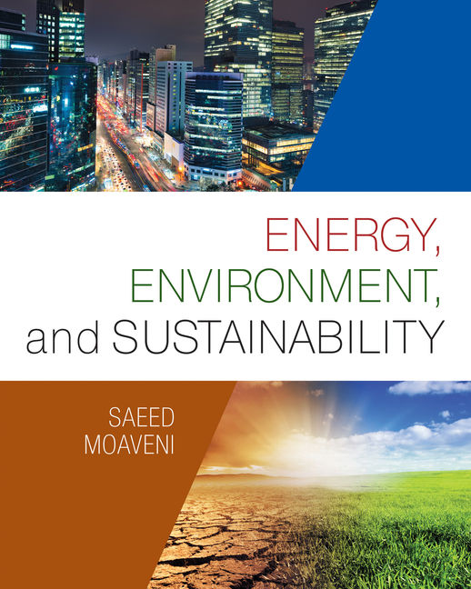 Test Bank for Energy, Environment, and Sustainability, 1st Edition By Saeed Moaveni, ISBN-10: 1305676254, ISBN-13: 9781305676251