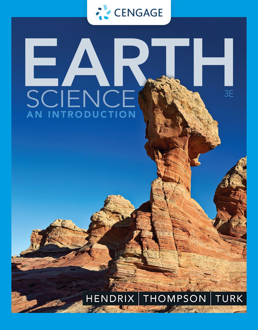 Solution Manual for Earth Science: An Introduction, 3rd Edition By Marc Hendrix, Graham R. Thompson, ISBN-10: 0357116658, ISBN-13: 9780357116654