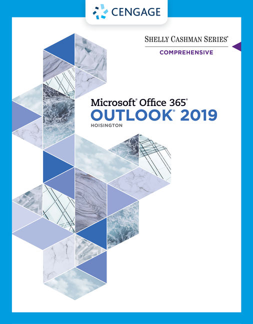 Test Bank for Shelly Cashman Series® Microsoft® Office 365® & Outlook 2019 Comprehensive, 1st Edition By Corinne Hoisington, ISBN-10: 0357026225, ISBN-13: 9780357026229