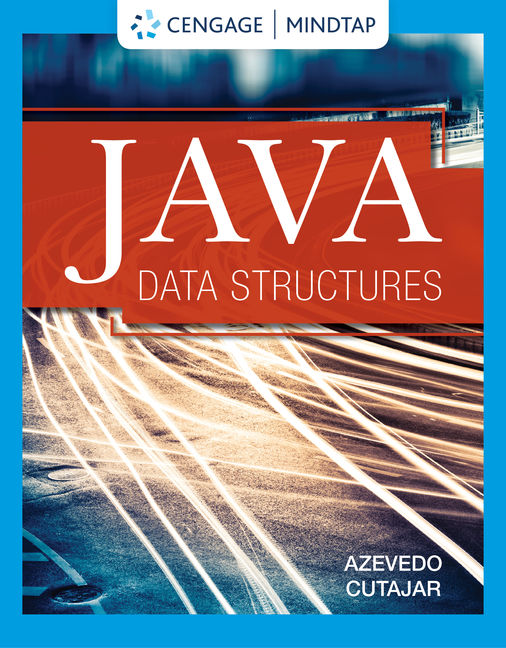 Solution Manual for Java Data Structures, 1st Edition By Joao Azevedo, James Cutajar, ISBN-10: 0357114841, ISBN-13: 9780357114841