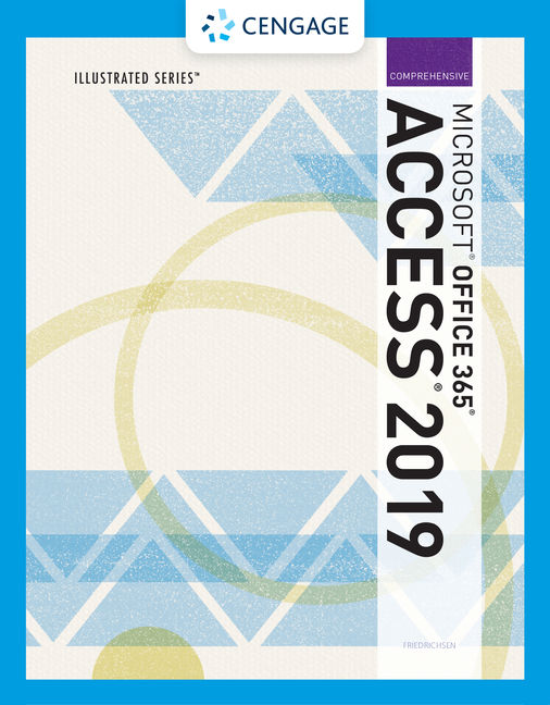 Solution Manual for Illustrated Microsoft® Office 365 & Access 2019 Comprehensive, 1st Edition By Lisa Friedrichsen, ISBN-10: 0357026241, ISBN-13: 9780357026243