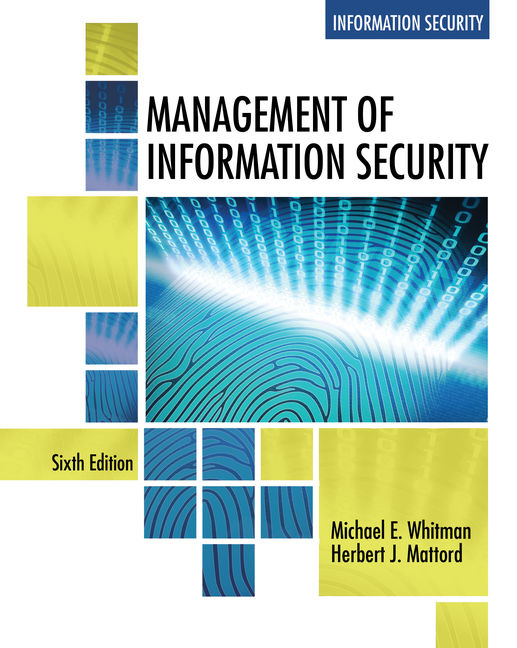Test Bank for Management of Information Security, 6th Edition By Michael E. Whitman, Herbert J. Mattord, ISBN-10: 1337405744, ISBN-13: 9781337405744