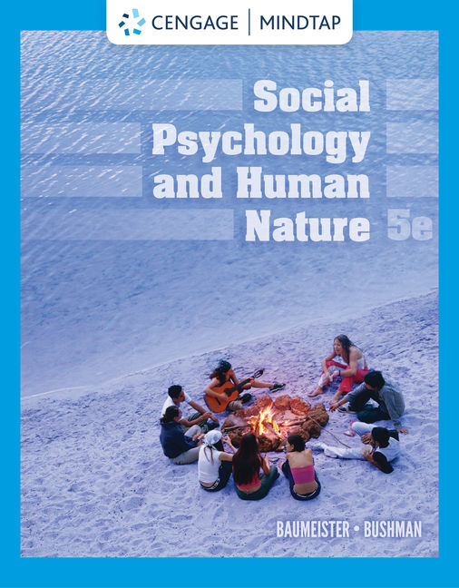 Test Bank For Social Psychology and Human Nature, 5th Edition By Roy F. Baumeister, Brad J. Bushman, ISBN-10: 0357122852, ISBN-13: 9780357122853