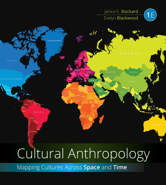 Test Bank For Cultural Anthropology: Mapping Cultures Across Space and Time, 1st Edition By Janice E. Stockard, Evelyn Blackwood, ISBN-10: 130565837X, ISBN-13: 9781305658370