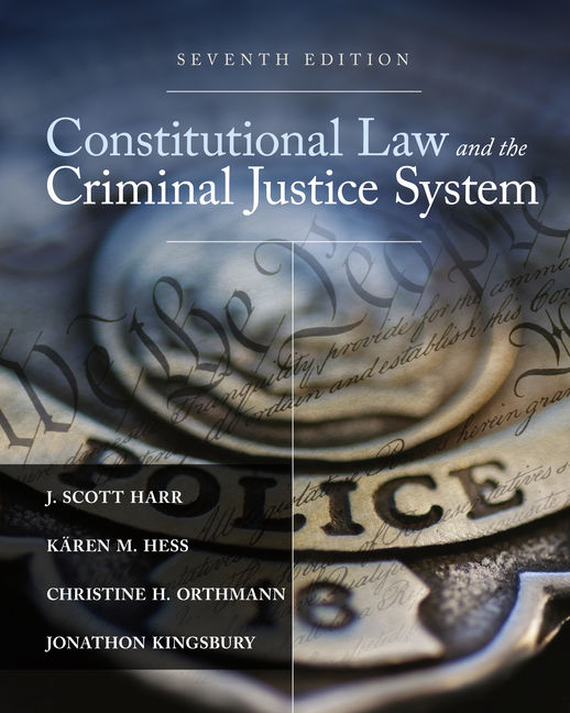 Test Bank For Constitutional Law and the Criminal Justice System, 7th Edition By J. Scott Harr, Kären M. Hess, Christine H. Orthmann, Jonathon Kingsbury, ISBN-10: 1305966554, ISBN-13: 9781305966550