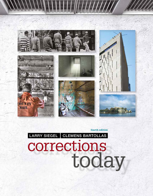Test Bank For Corrections Today, 4th Edition By Larry J. Siegel, ISBN-10: 0357046986 ISBN-13: 9780357046982