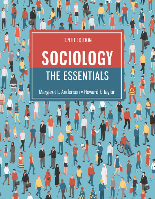 Test Bank For Sociology: The Essentials, 10th Edition By Margaret L. Andersen, ISBN-10: 0357128761, ISBN-13: 9780357128763