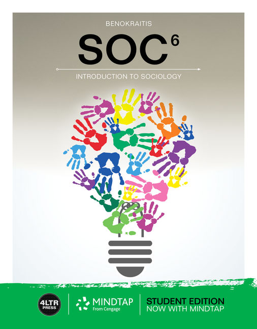 Test Bank For SOC, 6th Edition By Nijole V. Benokraitis, ISBN-10: 1337910724, ISBN-13: 9781337910729